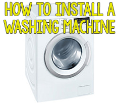How to install a washing machine