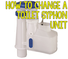 How to Change a Toilet Syphon Unit