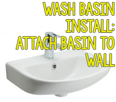 Wash Basin Install - Attach Wash Basin to Wall